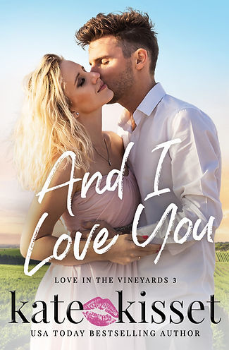 Kate Kisset, And I love You, Love in the Vineyards seriesien
