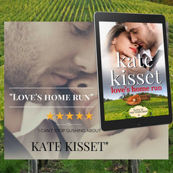 Kate Kisset, Kate Kisset books, Love's Home Run, I can't stop gushing about Kate Kisset