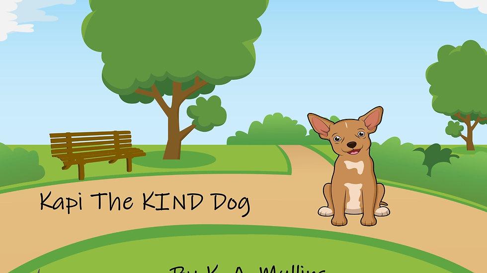 Kapi The KIND Dog  (Signed)