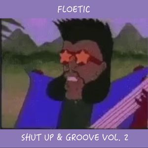 Shut up and groove Vol 1