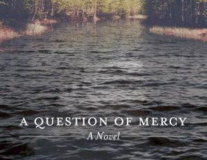 BOOK REVIEW: A QUESTION OF MERCY