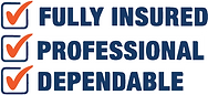 Fully Insured Professional Dependable