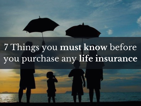 7 Things you must know before you purchase any life insurance
