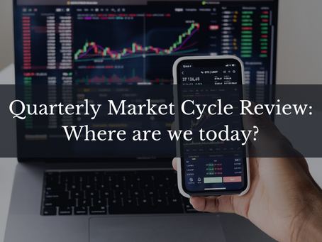Quarterly Market Cycle Review: Where are we at today?