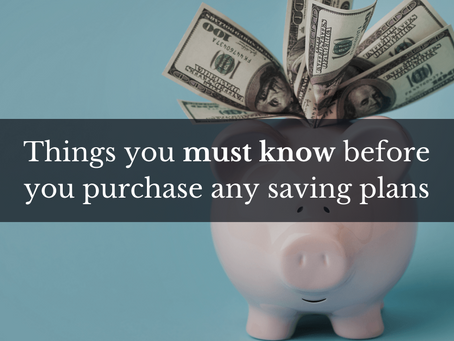 Things you must know before you purchase any savings plan