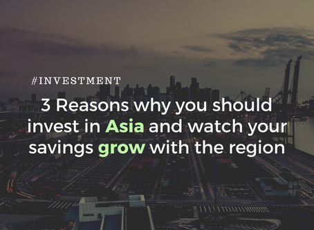 3 Reasons Why You Should Consider Investing In Asia