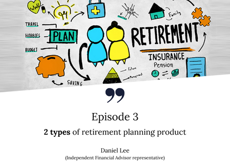 2 Types of retirement planning products you will see in the market