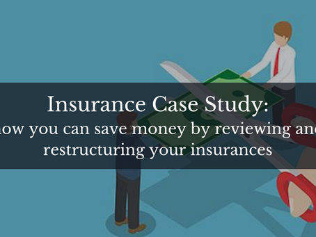 Case Study: How you can save money by reviewing and restructuring your insurances