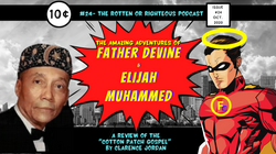 """#24- The Adventures of Father Devine & Elijah Muhammed (A Review of """"The Cotten Patch Gospel"""" by Cla"""