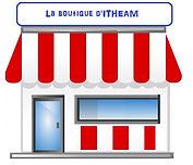 La boutique d'ITHEAM
