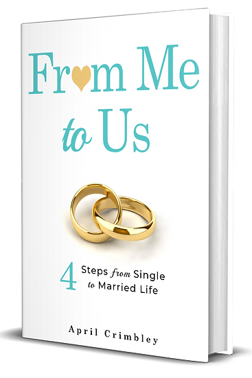 From Me to Us: 4 Steps from Single to Married Life