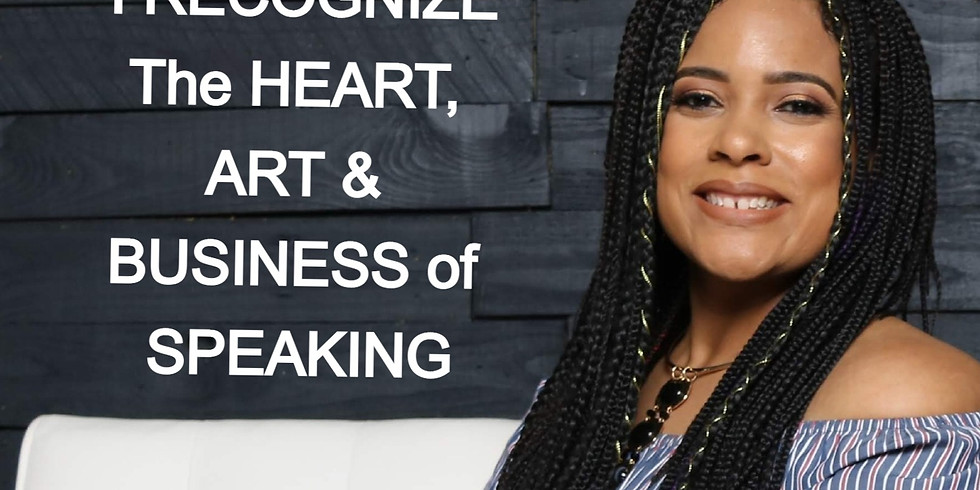 I Recognize! The Heart, Art and Business of Speaking™