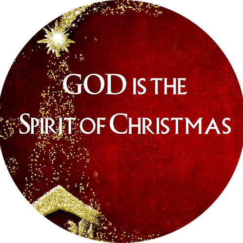 122519 GOD is the Spirit of Christmas