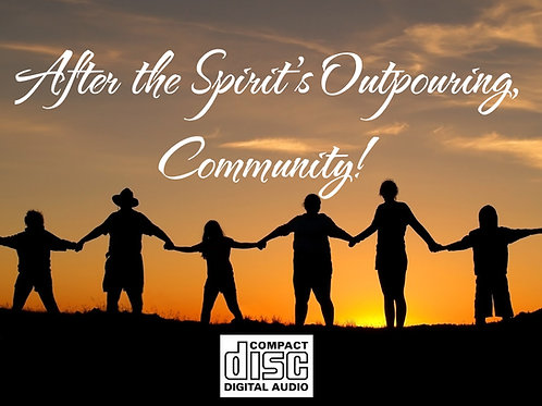 3-After the Spirit's Outpouring, Community! CD