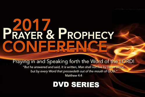 2017 Prayer & Prophecy Conference