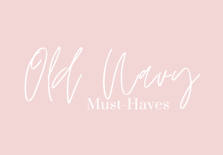 Old Navy Must-Haves