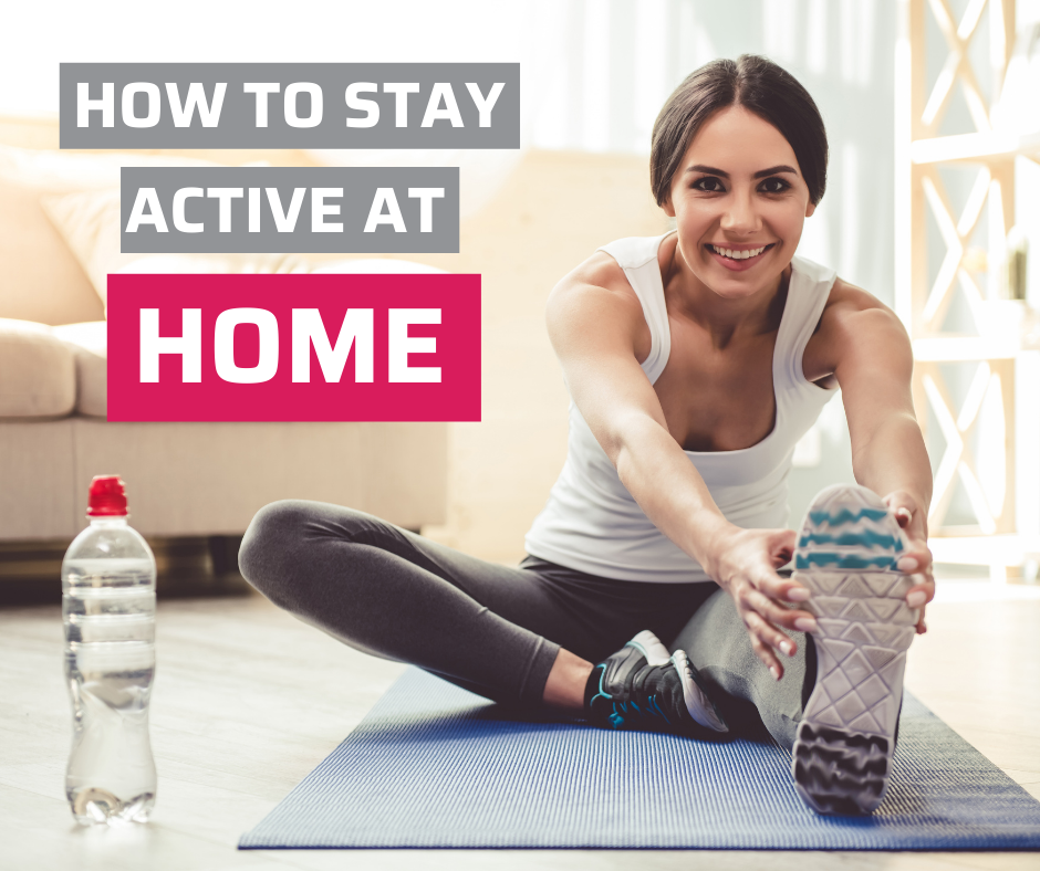 How to stay active at home