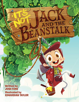 It's Not Jack and the Beanstalk (It's Not a Fairy Tale #1) by Josh Funk & Edwardian Taylor