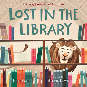 Lost in the Library (A Story of Patience & Fortitude #1) by Josh Funk & Stevie Lewis NYPL