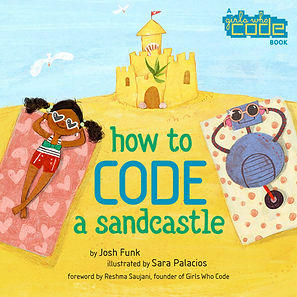 How to Code a Sandcastle (How to Code with Pearl and Pascal #1, Girls Who Code)