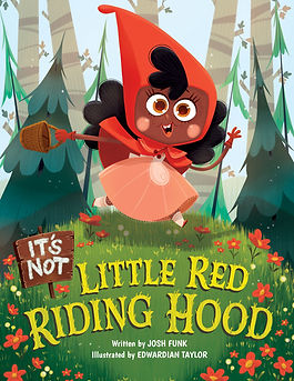 It's Not Little Red Riding Hood (It's Not a Fairy Tale #3) by Josh Funk & Edwardian Taylor