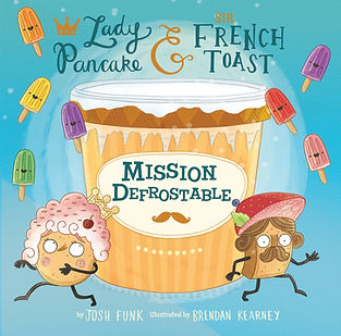 Mission Defrostable (Lady Pancake & Sir French Toast #3)