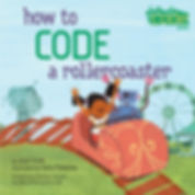 How to Code a Rollercoaster (How to Code with Pearl and Pascal #2, Girls Who Code)