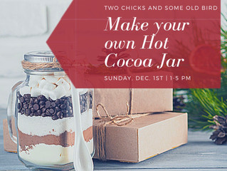 Two Chicks and Some Old Bird 'Make Your Own Hot Cocoa Jar' Dec. 1st
