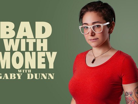 Season 3 of Gaby Dunn's Podcast BAD WITH MONEY Premieres on Panoply