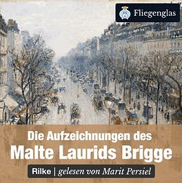 Hörbuch Die Aufzeichnungen des Malte Laurids Brigge von Rilke gelesen von Marit Persiel