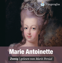 Hörbuch Marie Antoinette von Stefan Zweig- gelesen von Marit Persiel
