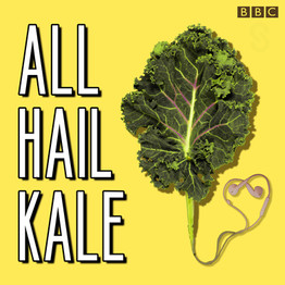 All Hail Kale -BBC Sounds