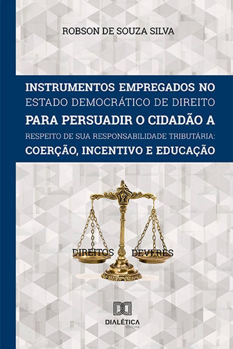 Instrumentos Empregados no Estado Democrático de Direito