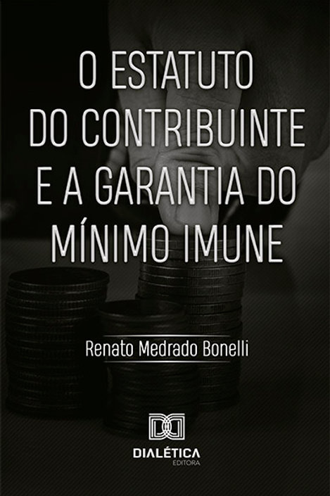 O Estatuto do Contribuinte e a Garantia do Mínimo Imune