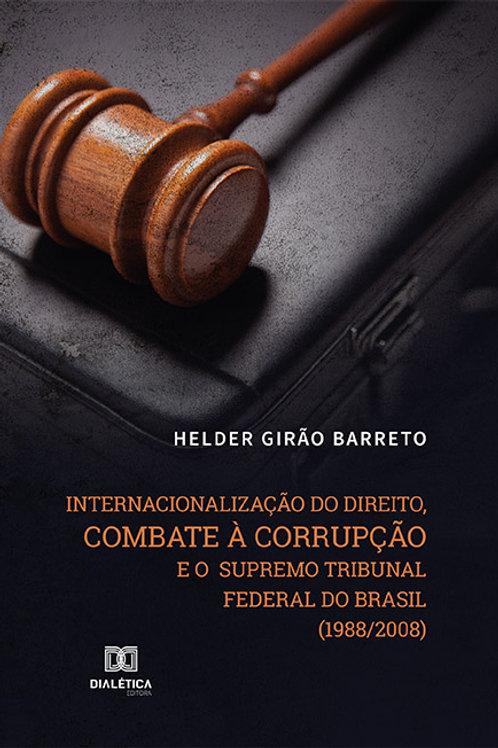 Internacionalização do direito, combate à corrupção e o Supremo Tribunal Federal