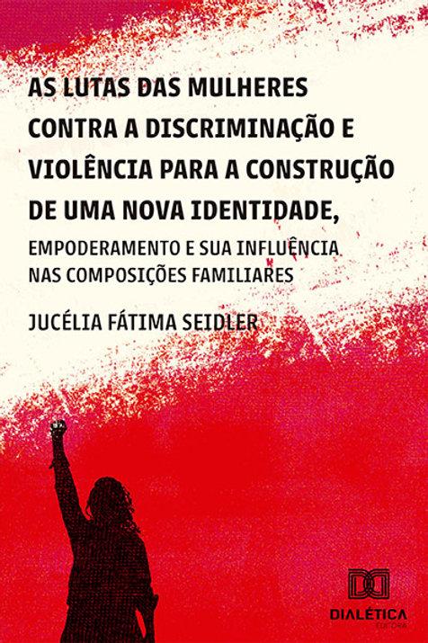 As lutas das mulheres contra a discriminação e violência
