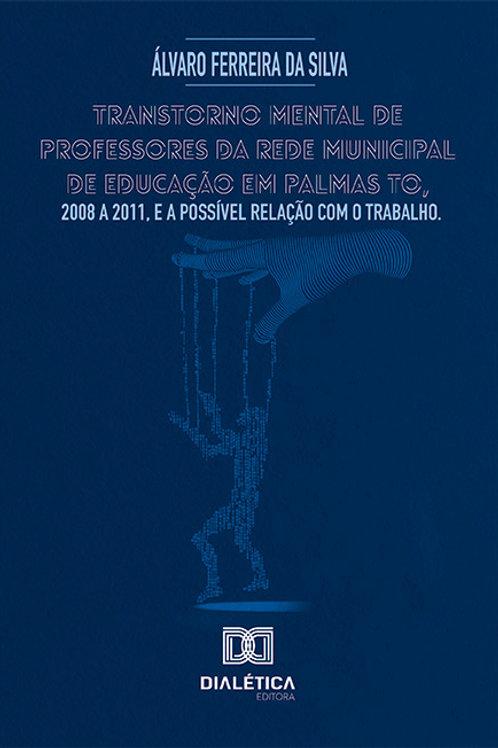 Transtorno mental de professores da rede municipal de educação em Palmas TO