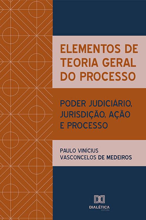 Elementos de Teoria Geral do Processo