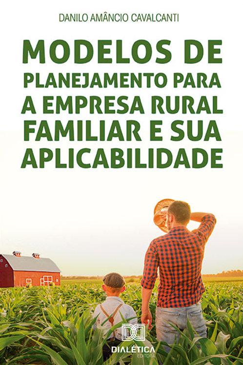 Modelos de planejamento para a empresa rural familiar e sua aplicabilidade