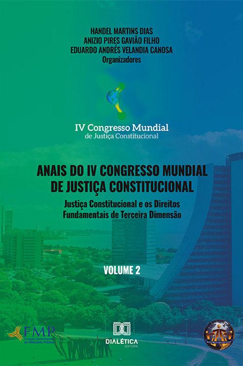 Anais do IV Congresso Mundial de Justiça Constitucional - volume 2