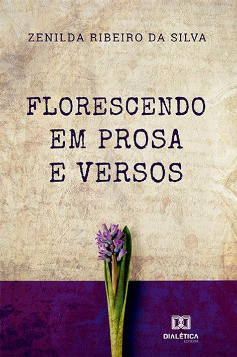 Florescendo em prosa e versos