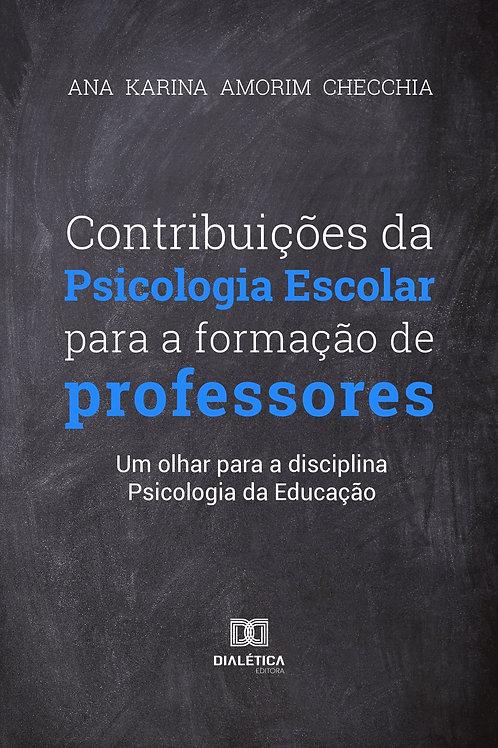 Contribuições da Psicologia Escolar para formação dos professores