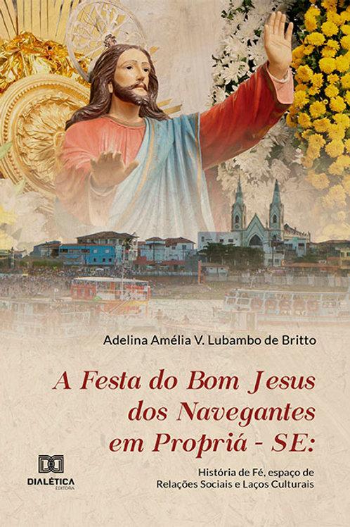 A Festa do Bom Jesus dos Navegantes em Propriá-se
