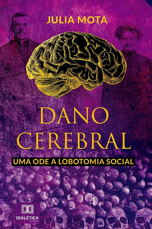 Dano cerebral, uma ode a lobotomia social