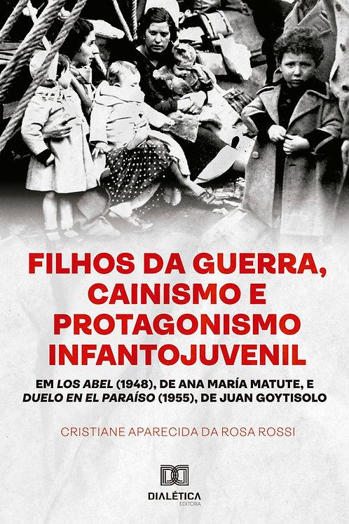 Filhos da Guerra, cainismo e protagonismo infantojuvenil em Los Abel (1948)