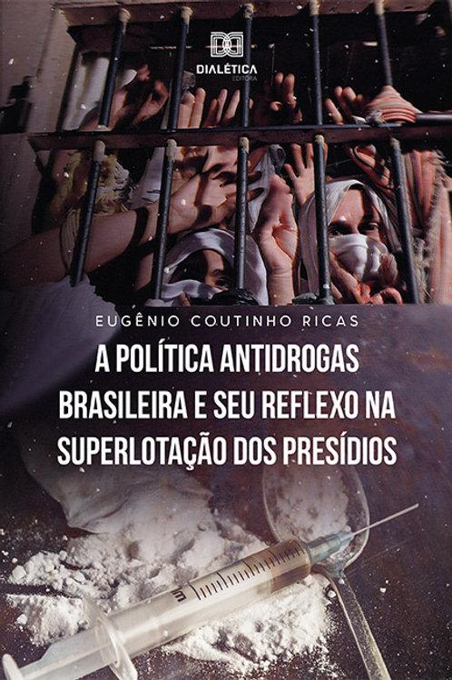 A política antidrogas brasileira e seu reflexo na superlotação dos presídios