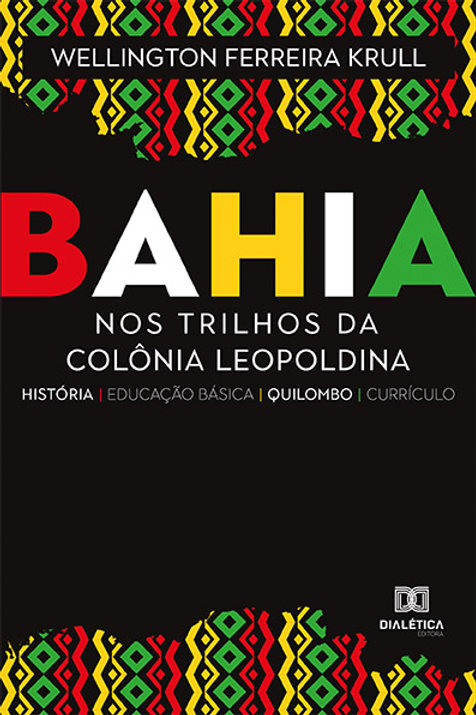 Bahia: Nos Trilhos Da Colônia Leopoldina