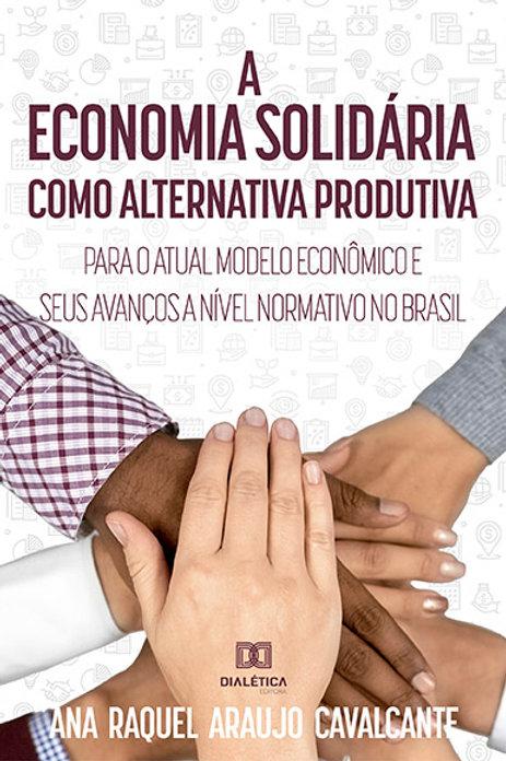 A economia solidária como alternativa produtiva para o atual modelo econômico