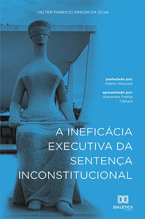 A ineficácia executiva da sentença inconstitucional