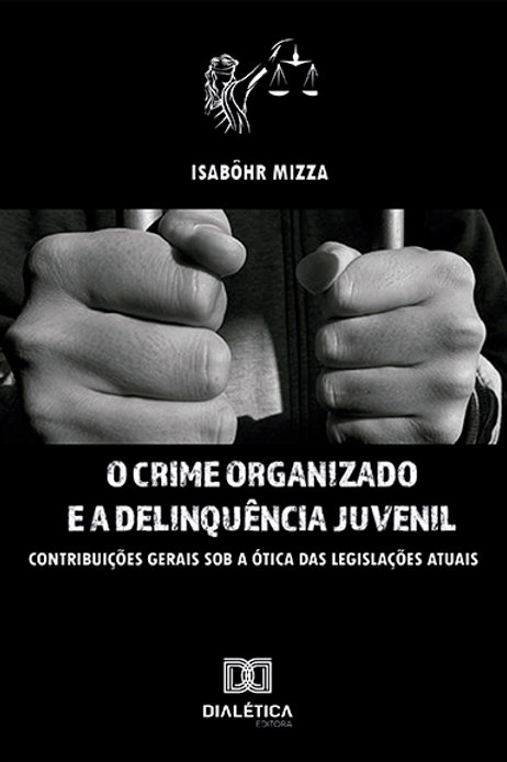 O crime organizado e a delinquência juvenil no Brasil